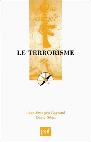 Terrorisme (Que, sais-je?) (French Edition)