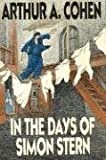 In the Days of Simon Stern (Phoenix Fiction) (0226112543) by Cohen, Arthur A.
