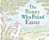 img - for The Bunny Who Found Easter book / textbook / text book