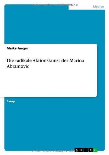 Die radikale Aktionskunst der Marina Abramovic