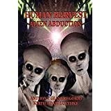 Human Harvest: Alien Abductionby Anthony Giangregorio