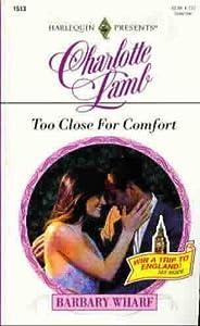 Too Close For Comfort (Harlequin Presents) Charlotte Lamb