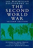 img - for The Macmillan Dictionary of the Second World War by Elizabeth-Anne Wheal (1997-12-05) book / textbook / text book