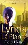 LYNDA LA PLANTE COLD HEART