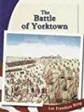 img - for The Battle of Yorktown (The American Revolution) book / textbook / text book