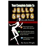 Your Complete Guide to Jello Shots