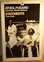 "Statements: ""Sizwe Bansi is Dead"", ""The Island"", ""Statements After an Arrest Under the Immorality Act"" (Oxford Paperbacks)"