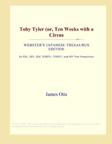 Toby Tyler (or, Ten Weeks with a Circus (Webster's Japanese Thesaurus Edition)