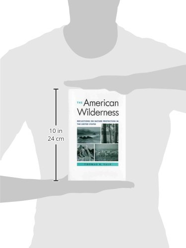 The American Wilderness: Reflections on Nature Protection in the United States