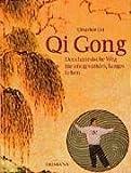 Qi Gong - Der chinesische Weg für ein gesundes, langes Leben - Liu Qingshan