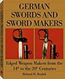 img - for German Swords and Sword Makers Publisher: Paladin Press book / textbook / text book