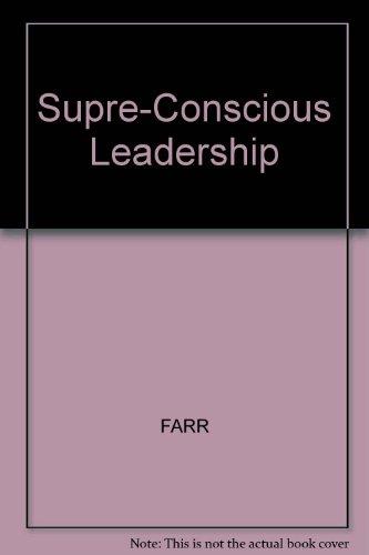 Supre-Conscious Leadership