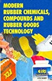 Modern Rubber Chemicals, Compounds And Rubber Goods Technology