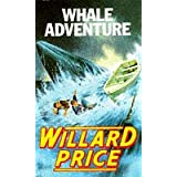 Whale Adventure (Red Fox Older Fiction)by Willard Price