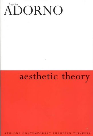 Aesthetic Theory (Athlone Contemporary European Thinkers)