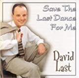 DAVID LAST SAVE THE LAST DANCE FOR ME
