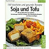 Soja und Tofu. 100 kstliche und gesunde Rezeptevon &#34;Brigitta Klingel&#34;