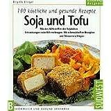 """Soja und Tofu, 100 k�stliche und gesunde Rezeptevon """"Brigitta Klingel"""""""