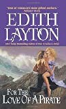 For the Love of a Pirate (0060757868) by Layton, Edith