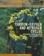 Carbon-Oxygen and Nitrogen Cycles: Respiration, Photosynthesis, and Decomposition (Heinemann Infosearch)