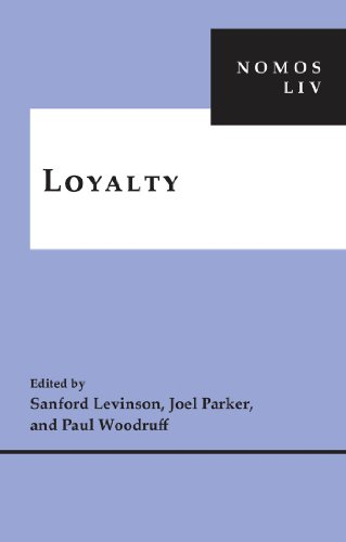 Loyalty: NOMOS LIV (NOMOS - American Society for Political and Legal Philosophy)