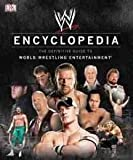 img - for WWE Encyclopedia: The Definitive Guide to World Wrestling Entertainment [ WWE ENCYCLOPEDIA: THE DEFINITIVE GUIDE TO WORLD WRESTLING ENTERTAINMENT BY Shields, Brian ( Author ) Mar-16-2009 book / textbook / text book