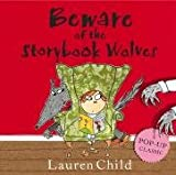 Lauren Child Beware of the Storybook Wolves: A Pop-up Classic