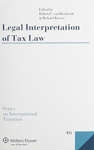 Legal Interpretation of Tax Law (Series on International Taxation)
