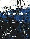 Emil Schumacher: Letzte Bilder 1997- 1999 (3879097224) by Schumacher, Emil