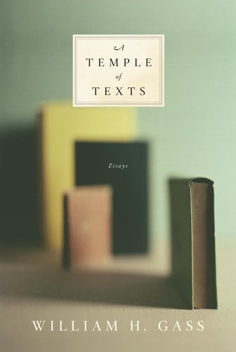A Temple of Texts, WILLIAM H. GASS