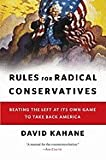 img - for Rules for Radical Conservatives: Beating the Left at Its Own Game to Take Back America [Hardcover] book / textbook / text book