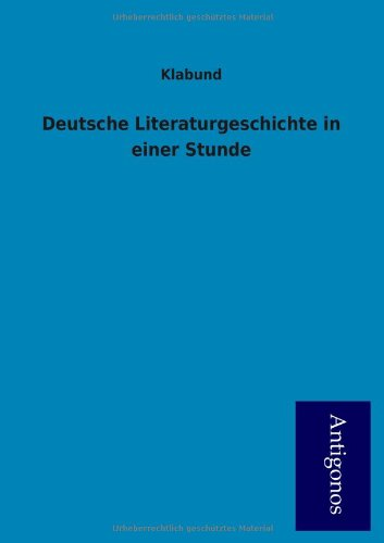 deutsche-literaturgeschichte-in-einer-stunde-german-edition