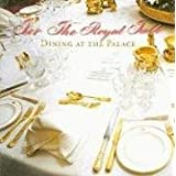 For the Royal Table: Dining at the Palaceby Kathryn Jones