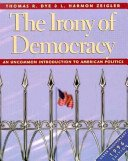 The Irony of Democracy An Uncommon Introduction to American Politics by Louis Schubert