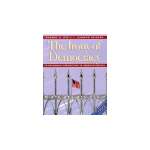 The Irony of Democracy: An Uncommon Introduction to American Politics/Silver Anniversary 1996 Edition