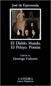 El Diablo Mundo-El Pelayo-Poesias: Jose de Espronceda: 9788437610269