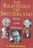 img - for The Righteous of Switzerland: Heroes of the Holocaust book / textbook / text book