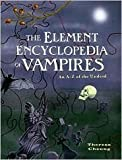 img - for The Element Encyclopedia of Vampires: An A-z of the Undead book / textbook / text book