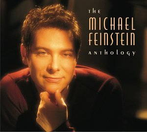 The Michael Feinstein Anthology by George Gershwin,&#32;Richard Rodgers,&#32;James Van Heusen,&#32;Arthur Schwartz and Nicholas Brodszky