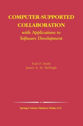 Computer-Supported Collaboration: With Applications to Software Development (The Springer International Series in Engine