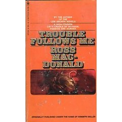 Trouble Follows Me, Ross Macdonald