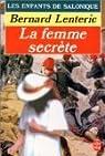 Les Enfants de Salonique, tome 2 : La Femme secr�te par Lenteric