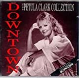 Petula Clark Downtown - The Petula Clark Collection