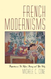 French Modernisms: Perspectives on Art Before, During, and After Vichy
