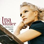 Ina Müller - Weiblich.Ledig.40. - Zortam Music