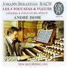 Bach: Four Toccatas & Fugues - Les 4 Toccatas & Fugues / Fantaisie & Fugue en Sol Mineur