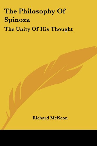 The Philosophy of Spinoza: The Unity of His Thought