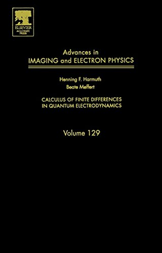 Advances In Imaging And Electron Physics: Calculus Of Finite Differences In Quantum Electrodynamics (Advances In Imaging & Electron Physics)