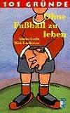 echange, troc Dirk Udelhoven - 101 Gründe ohne Fußball zu leben.