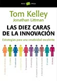Las diez caras de la innovación : estrategias para una creatividad excelente
